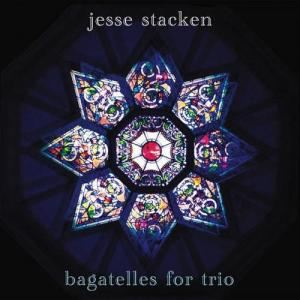jesse-stacken-bagatelles-for-trio-2012